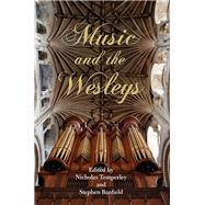 Music and the Wesleys by Temperley, Nicholas; Banfield, Stephen O., 9780252077678