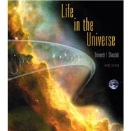 Life in the Universe by Bennett, Jeffrey O.; Shostak, Seth, 9780321687678