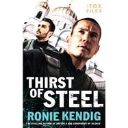 Thirst of Steel by Kendig, Ronie, 9780764217678