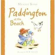 Paddington at the Beach by Bond, Michael, 9780061687679