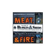 Meat, Metal and Fire : The Legendary Australian Barbecue by Thomson, Mark, 9780207197680