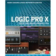 Logic Pro X: Audio and Music Production by Cousins; Mark, 9780415857680