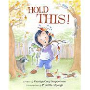 Hold This! by Scoppettone, Carolyn Cory; Alpaugh, Priscilla, 9781939017680