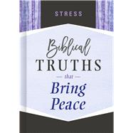 Stress Biblical Truths that Bring Peace by Unknown, 9781535917681