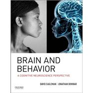 Brain and Behavior A Cognitive Neuroscience Perspective by Eagleman, David; Downar, Jonathan, 9780195377682