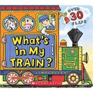 What's in My Train? by Bleck, Linda, 9780545907682