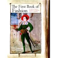 The First Book of Fashion The Book of Clothes of Matthaeus and Veit Konrad Schwarz of Augsburg by Rublack, Ulinka; Hayward, Maria; Tiramani, Jenny, 9780857857682