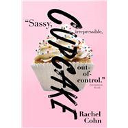 Cupcake by Cohn, Rachel, 9781481457682