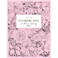 Floribunda a Flower Coloring Book by Duly, Leila, 9781780677682