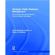 Strategic Public Relations Management: Planning and Managing Effective Communication Campaigns by Austin; Erica Weintraub, 9780415517683
