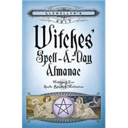 Witches' Spell-a-day 2017 Almanac by Ardinger, Barbara; Barrette, Elizabeth; Blake, Deborah; Boudica; Cobb, Dallas Jennifer, 9780738737683