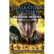 The Gladiator's Victory by Hulme-cross, Benjamin; Rinaldi, Angelo, 9780778717683