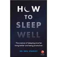 How to Sleep Well by Stanley, Neil, Dr., 9780857087683