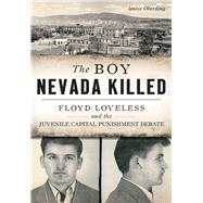 The Boy Nevada Killed by Oberding, Janice, 9781467137683