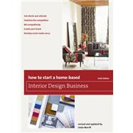 How to Start a Home-based Interior Design Business, 6th by Merrill, Linda, 9781493007684