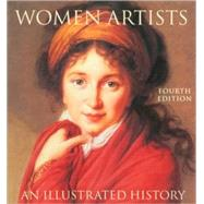 Women Artists : An Illustrated History by Heller, Nancy G., 9780789207685