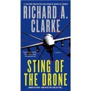 Sting of the Drone A Novel by Clarke, Richard A., 9781250067685