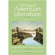 Anthology of American Literature, Volume 1 Plus MyLiteratureLab --Access Card Package by McMichael, George; Leonard, James S.; Fishkin, Shelley Fisher; Bradley, David; Nelson, Dana D., 9780133957686