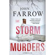 The Storm Murders A Thriller by Farrow, John, 9781250057686