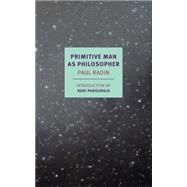 Primitive Man As Philosopher by RADIN, PAULPANOURGIÁ, NENI, 9781590177686