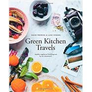 Green Kitchen Travels by Frenkiel, David; Vindahl, Luise, 9781742707686