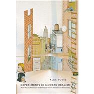 Experiments in Modern Realism : World Making in Postwar European and American Art by Alex Potts, 9780300187687