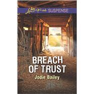 Breach of Trust by Bailey, Jodie, 9780373447688
