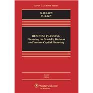 Business Planning Financing the Start-Up Business and Venture Capital Financing by Maynard, Therese; Warren, Dana M., 9781454837688