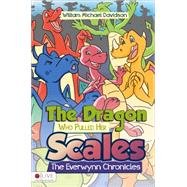 The Dragon Who Pulled Her Scales by Davidson, William Michael, 9781634187688