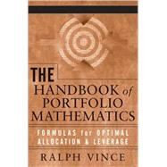 The Handbook of Portfolio Mathematics Formulas for Optimal Allocation & Leverage by Vince, Ralph, 9780471757689
