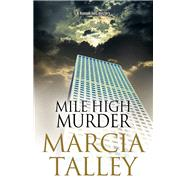 Mile High Murder by Talley, Marcia, 9780727887689