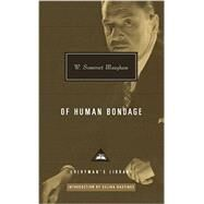 Of Human Bondage by Maugham, W. Somerset; Hastings, Selina, 9781101907689