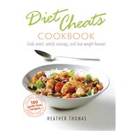 Diet Cheats Cookbook by Thomas, Heather, 9781785037689