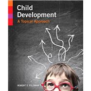 Child Development A Topical Approach, Books a la Carte Plus NEW MyLab Psychology with eText -- Access Card Package by Feldman, Robert S., Ph.D., 9780205947690