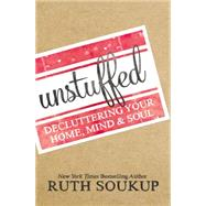 Unstuffed by Soukup, Ruth, 9780310337690