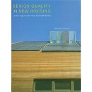 Design Quality in New Housing: Learning from the Netherlands by Cousins; Matthew, 9780415447690