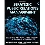 Strategic Public Relations Management: Planning and Managing Effective Communication Campaigns by Austin; Erica Weintraub, 9780415517690