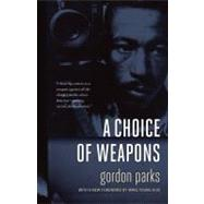 A Choice of Weapons by Parks, Gordon, 9780873517690