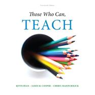 Those Who Can, Teach by Ryan, Kevin; Cooper, James M.; Bolick, Cheryl Mason, 9781305077690