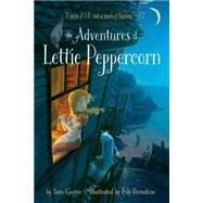 The Adventures of Lettie Peppercorn by Gayton, Sam; Bernatene, Poly, 9781481447690