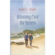 Winning over the Heiress by Atkins, Narelle, 9780373487691