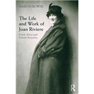 Behind the Masquerade: A Biography of Joan Riviere by Bower; Marion, 9780415507691