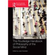 The Routledge Handbook of Philosophy of the Social Mind by Kiverstein; Julian, 9781138827691