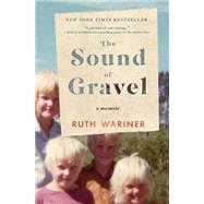The Sound of Gravel A Memoir by Wariner, Ruth, 9781250077691