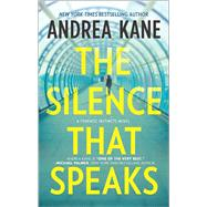 The Silence That Speaks by Kane, Andrea, 9780778317692