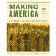 Making America A History of the United States, Brief by Berkin, Carol; Miller, Christopher; Cherny, Robert; Gormly, James; Egerton, Douglas, 9781133317692