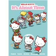 Hello Kitty: It's About Time by Chabot, Jacob; McGinty, Ian; Monlongo, Jorge ; Castro, Giovanni, 9781421577692