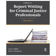 Report Writing for Criminal Justice Professionals by Miller; Larry S., 9781455777693