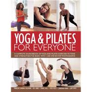 Yoga & Pilates for Everyone by Freedman, Francoise Barbira; Gibbs, Bel; Hall, Doriel; Kelly, Emily; Monks, Jonathan, 9781844777693