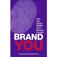 Brand You : Turn Your Unique Talents into a Winning Formula